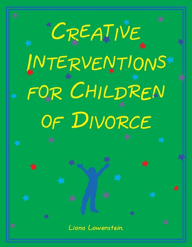 Creative Interventions for Children of Divorce By Lowenstein, Liana